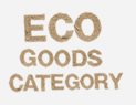 ECO GOODS CATEGORY